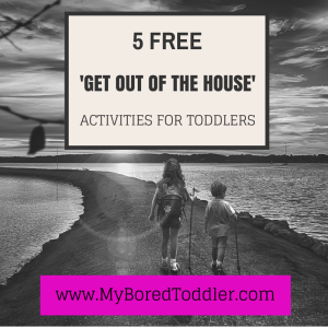 5 FREE 'Get out of the House' activities with a toddler