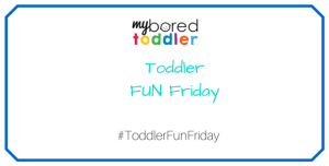 Toddler Fun Friday