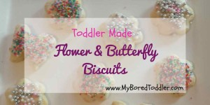Cooking for Toddlers – Flower & Butterfly Biscuits