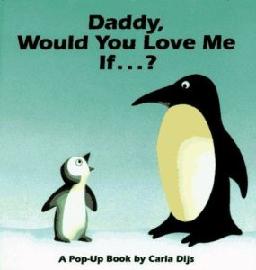 daddy would you love me if book