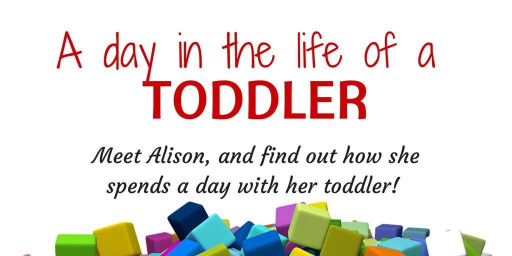 A day in the life of a toddler – Alison