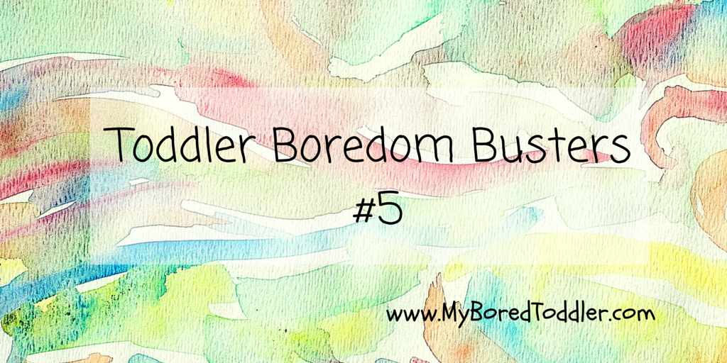 Toddler Boredom Busters 5