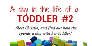 A Day in the Life of a Toddler – Christie's Story