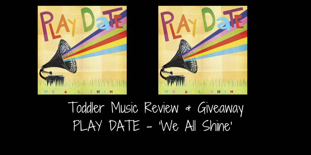 Toddler Music Review  – Play Date – We All Shine
