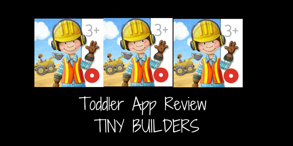 Toddler App Review – Tiny Builders