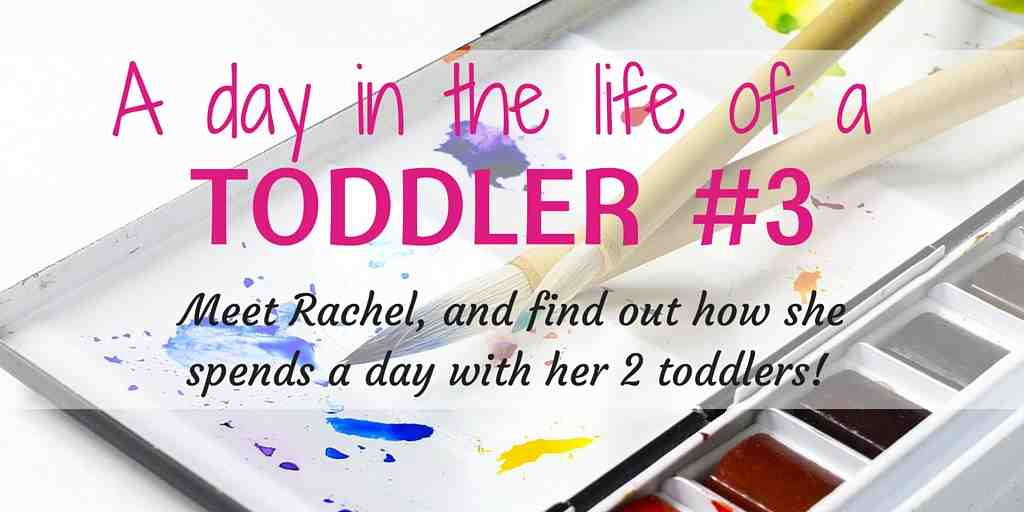 day in the life of a toddler 3 rachel feature