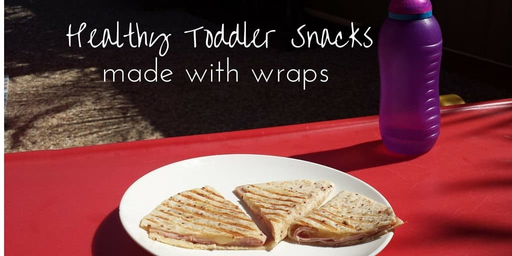 Healthy Toddler Snacks with Wraps