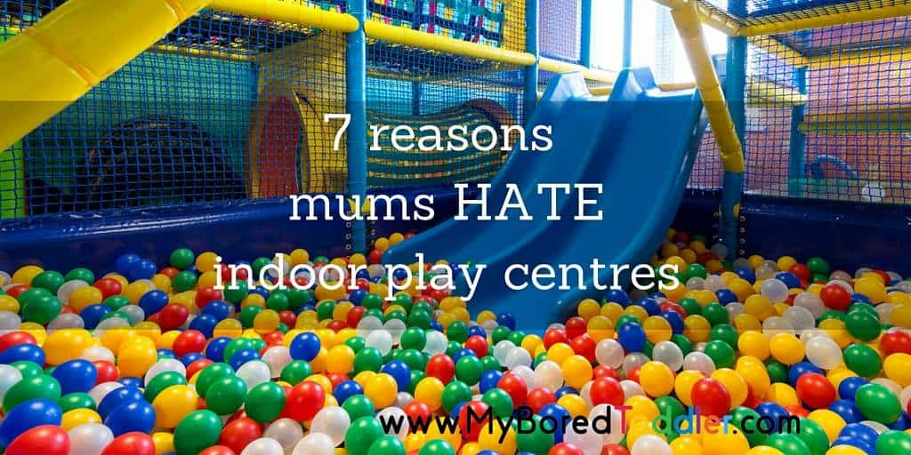 7 reasons mums hate play centres