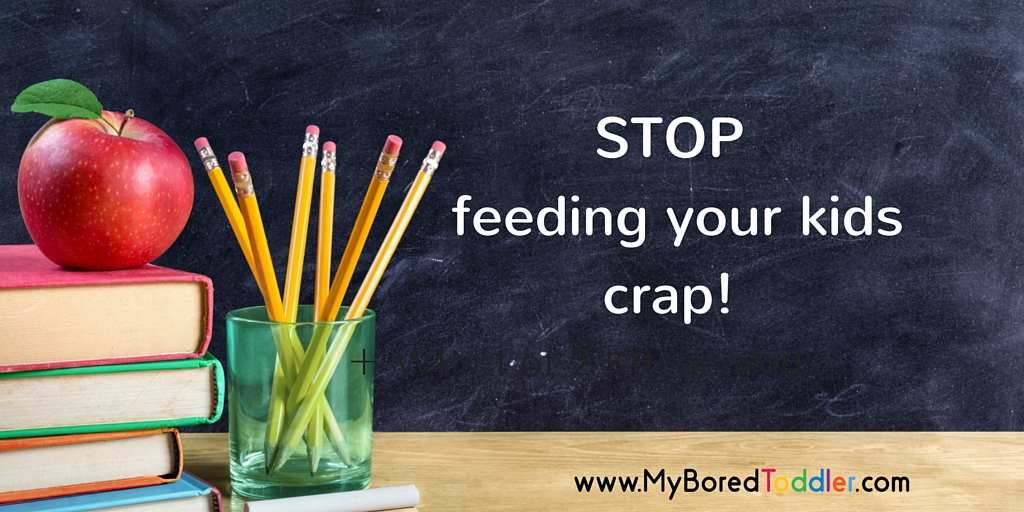 Stop Feeding Your Kids Crap!