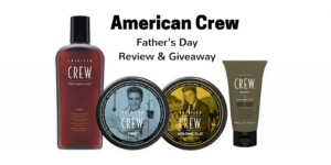 Father's Day Review & Giveaway – American Crew