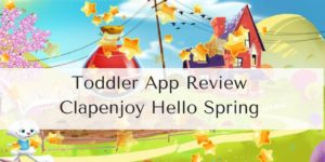 Toddler App Review – Clapenjoy Hello Spring