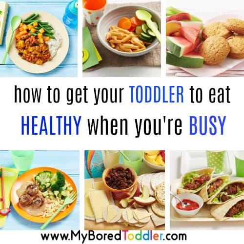 How to get your toddler to eat healthy when you're BUSY!